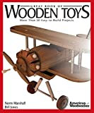 Great Book of Wooden Toys: More Than 50 Easy-To-Build Projects (American Woodworker) (Fox Chapel Publishing) Step-by-Step Instructions, Diagrams, Templates, and Finishing & Detailing Tips