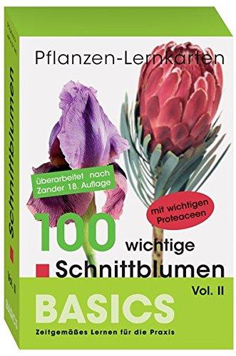 Pflanzen-Lernkarten: Die 100 wichtigsten Schnittblumen Vol. II: 100 Lernkarten mit Lernkartenbox
