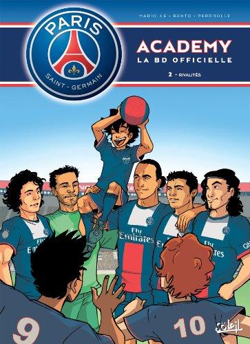 Paris Saint-Germain Academy T02: Rivalités