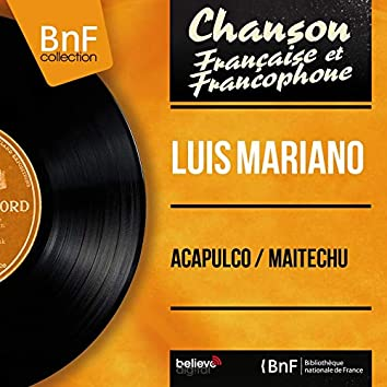 Acapulco / Maïtechu (feat. Orchestre Jacques-Henry Rys) [Mono version]