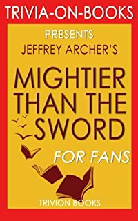 Trivia: Mightier Than the Sword: A Novel By Jeffrey Archer (Trivia-On-Books)