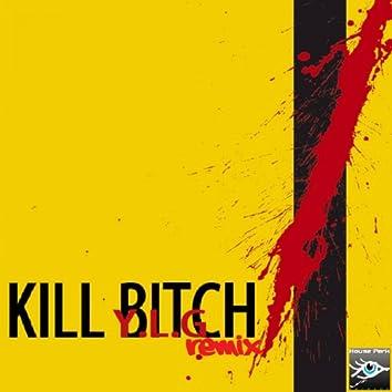 Kill Bitch (feat. G. Vol, Sok) [Dancyn Drone Remix]