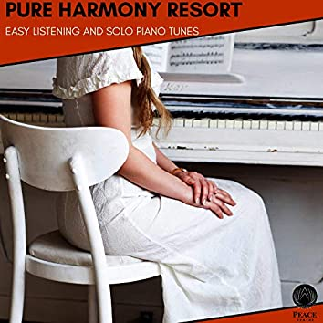 Pure Harmony Resort - Easy Listening And Solo Piano Tunes