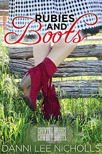 Rubies and Boots (Country Brides and Cowboy Boots Book 2) (English Edition)
