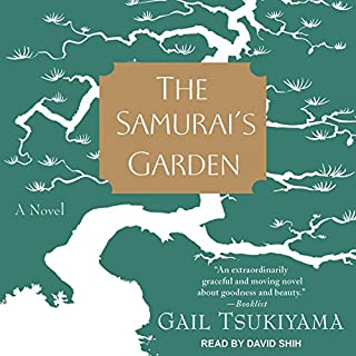 The Samurai's Garden     A Novel              By:                                                                                                                                 Gail Tsukiyama                               Narrated by:                                                                                                                                 David Shih                      Length: 8 hrs and 48 mins     152 ratings     Overall 4.4