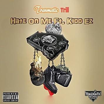 Hate on Me (feat. Kidd Ez)