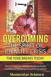 Overcoming The Spirit Of Identity Crisis: The Yoke Breaks Today