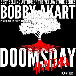 Doomsday Minutemen: A Post-Apocalyptic Survival Thriller     The Doomsday Series, Book 4              Written by:                                                                                                                                 Bobby Akart                               Narrated by:                                                                                                                                 Chris Abernathy                      Length: 7 hrs and 57 mins     Not rated yet     Overall 0.0