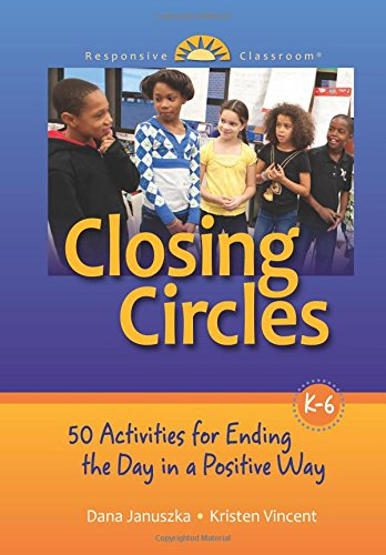 Closing Circles 50 Activities For Ending The Day In A Positive Way