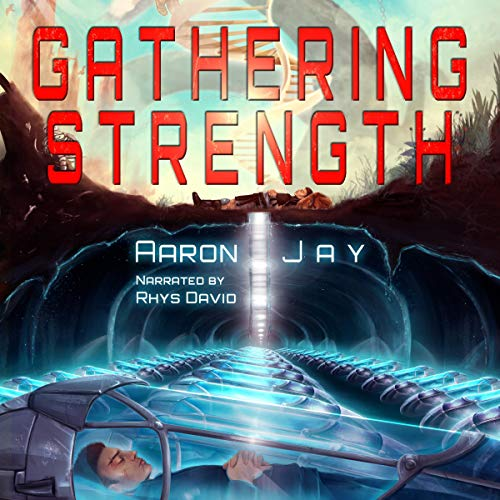 Gathering Strength Audiobook By Aaron Jay cover art