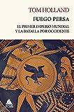Fuego persa: El primer imperio mundial y la batalla por Occidente: 6 (Ático Tempus)