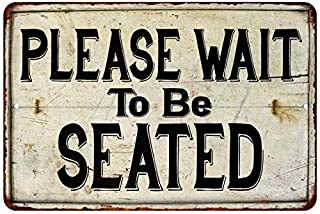 Chico Creek Signs Please Wait to be Seated Vintage Looking Reprduction Gift 8x12 Metal Sign 208120068004