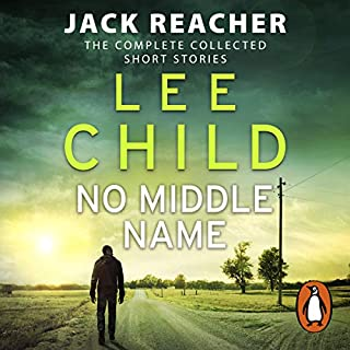 No Middle Name     The Complete Collected Jack Reacher Stories              By:                                                                                                                                 Lee Child                               Narrated by:                                                                                                                                 Kerry Shale                      Length: 11 hrs and 19 mins     197 ratings     Overall 4.1