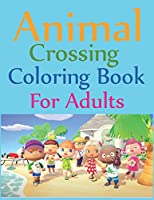 Animal Crossing Coloring Book For Adults: Animal Crossing New Horizons Coloring Book