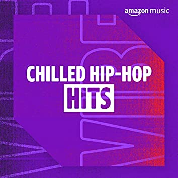 Chilled Hip-Hop Hits
