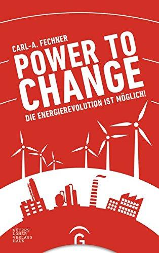 Power to change: Die Energierevolution ist möglich