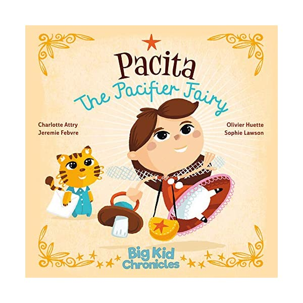 Pacita the Pacifier Fairy (Big Kid Chronicles)