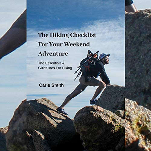 The Hiking Checklist for Your Weekend Adventure: The Essentials & Guidelines for Hiking Titelbild