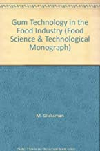 Gum Technology in the Food Industry (Food science and technology, 8)