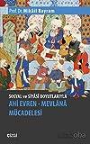Sosyal ve Siyâsî Boyutlariyla Ahi Evren - Mevlânâ Mücadelesi