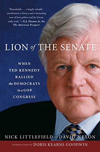 Lion of the Senate: When Ted Kennedy Rallied the Democrats in a GOP Congress (English Edition)