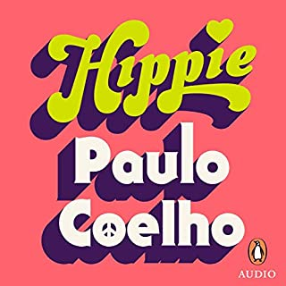 Hippie                   By:                                                                                                                                 Paulo Coelho,                                                                                        Eric M. B. Becker - translator                               Narrated by:                                                                                                                                 Graham Halstead                      Length: 7 hrs and 51 mins     11 ratings     Overall 4.0