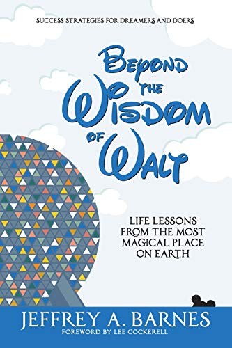 Beyond the Wisdom of Walt: Life Lessons from the Most Magical Place on Earth: Volume 2 [Idioma Inglés]