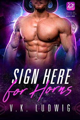 Sign Here for Horns: A SciFi Alien RomCom (Vandalar Concubines Book 1)