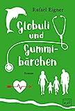 Globuli und Gummibärchen (Dr. Benny Brandstätter) - Rafael Eigner
