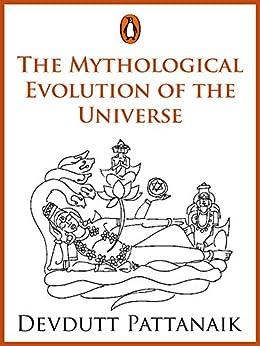 The Mythological Evolution of the Universe: (Penguin Petit) by [Devdutt Pattanaik]