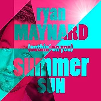 Summer Sun (Nothin' On You)