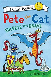 Sir Pete the Brave (My First I Can Read: Pete the Cat; Shared My First Reading)
