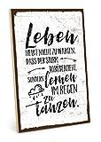 TypeStoff Holzschild mit Spruch – IM Regen TANZEN – im