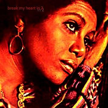 Break My Heart in 2