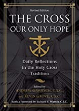 The Cross, Our Only Hope: Daily Reflections in the Holy Cross Tradition