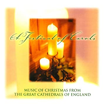 A Festival of Carols- Music of Christmas from the cathedrals of England