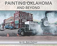 Painting Oklahoma and Beyond: Murals by Dr. Bob Palmer