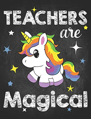 Teacher Life: Teachers Are Magical Kawaii Unicorn Teaching Perpetual Calendar Monthly Weekly Planner Organizer 8.5x11 Magic fantasy among the stars & chalk letters