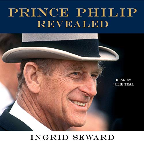 Prince Philip Revealed Audiobook By Ingrid Seward cover art