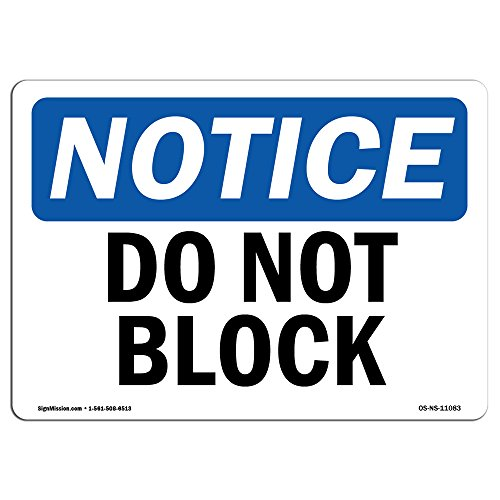 OSHA Notice Signs - Do Not Block Sign | Extremely Durable Made in The USA Signs or Heavy Duty Vinyl Label Decal | Protect Your Construction Site, Work Zone, Warehouse, Shop Area & Business