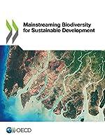 Mainstreaming Biodiversity for Sustainable Development