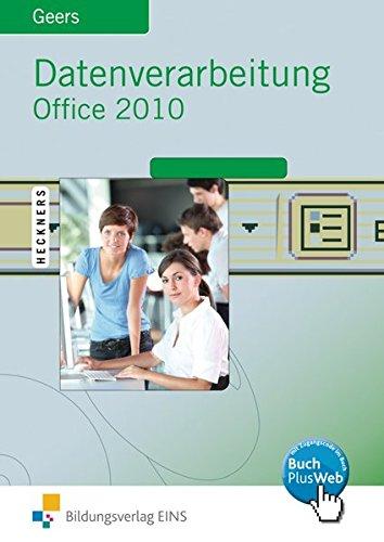 Datenverarbeitung mit Office 2010: Excel 2010 - Access 2010 - Word 2010 - PowerPoint 2010: Schülerband: Excel 2010 - Access 2010 - Word 2010 - ... - Word 2010 - PowerPoint 2010: Schülerband