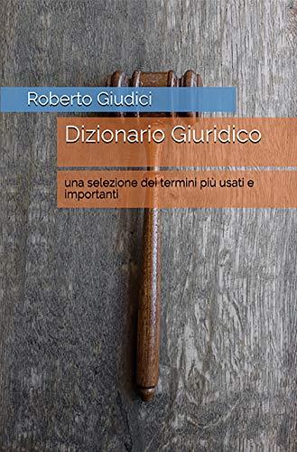 Dizionario Giuridico: una selezione dei termini più usati e importanti