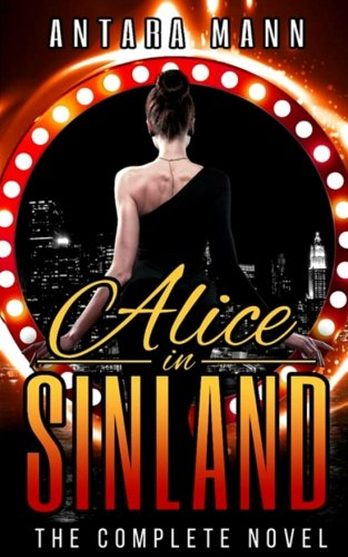 Alice in Sinland: A Story of Murder, Greed... Violence, Adultery and Treasure...
