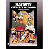 Nativity: Creches of the World (A Schiffer Book for Collectors)