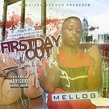 FirstDayOut (feat. Mello G)