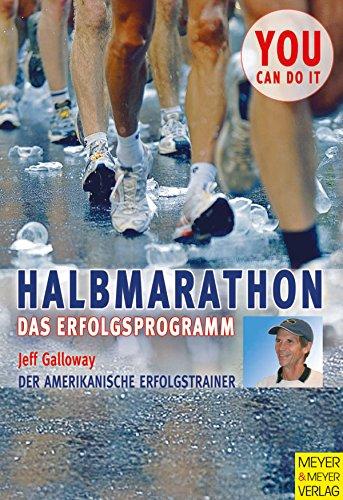 Halbmarathon: Das Erfolgsprogramm (You can do it)