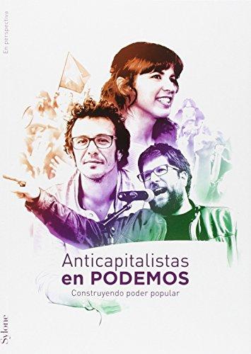Anticapitalistas en Podemos: Construyendo Poder Popular (En Perspectiva)