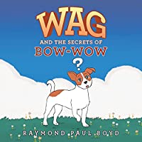 Wag and the Secrets of Bow-Wow