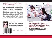 Estrategias de Apoyo para el Avance Hacia una Educación Inclusiva: En Comunidad Escolar Eleazar Almarat, Municipio Ezequiel Zamora, Cojedes Venezuela.